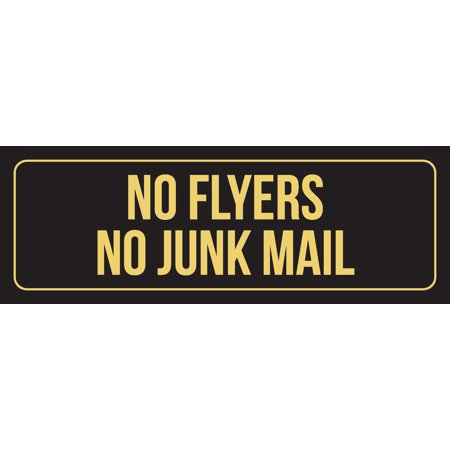 - Black Background With Gold Font No Flyers No Junk Mail Office Business Retail Outdoor & Indoor Plastic Wall Sign, 3x9