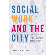 Social Work and the City: Urban Themes in 21st-Century Social Work (Hardcover)