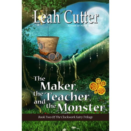 The Maker, the Teacher, and the Monster - eBook ()