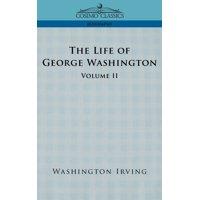 The Life of George Washington - Volume II