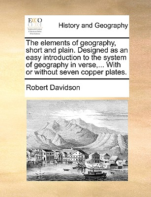The Elements Of Geography Short And Plain Designed As An Easy Introduction To The
