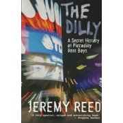 The Dilly : A History of Piccadilly Rent Boys