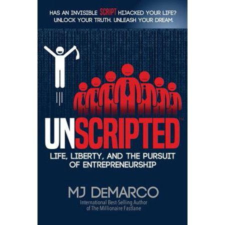 Unscripted : Life, Liberty, and the Pursuit of