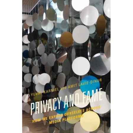 Privacy And Fame  How We Expose Ourselves Across Media Platforms