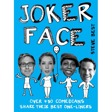 Joker Face : Over 450 Comedians Share Their Best