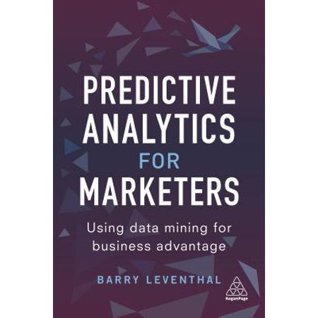 Predictive Analytics for Marketers : Predictive Analytics for