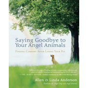 Saying Goodbye to Your Angel Animals - eBook