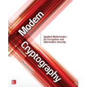 Modern Cryptography : Applied Mathematics for Encryption and Information Security