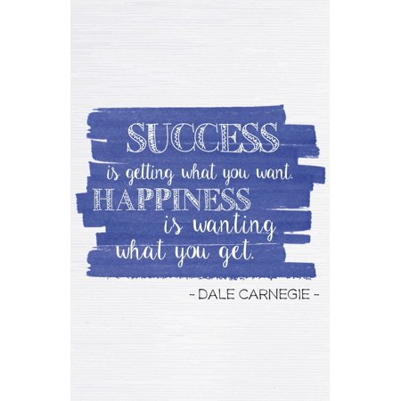 Success Is Getting What You Want Happiness Is Wanting What You Get Dale Carnegie Quote Blue Purple Paint Stripe Inspirational Motivational Poster