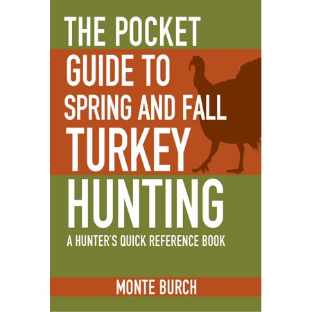 The Pocket Guide to Spring and Fall Turkey Hunting : A Hunter's Quick Reference Book Element Spring Guide