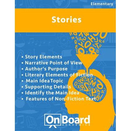 Stories : Story Elements, Narrative Point of View, Author's Purpose, Literary Elements of Fiction, Main Idea, Topic, Supporting Details, Identify the Main Idea, Features of Non-Fiction Text for $<!---->