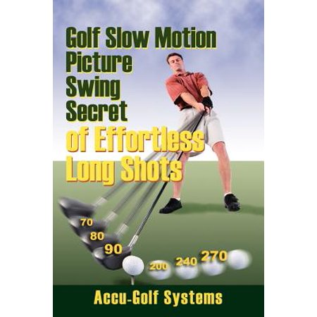 Golf Slow Motion Picture Swing Secrets of Effortless Long
