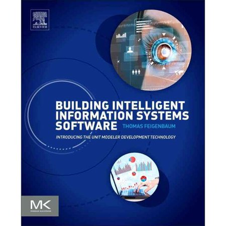 Building Intelligent Information Systems Software  Introducing The Unit Modeler Development Technology