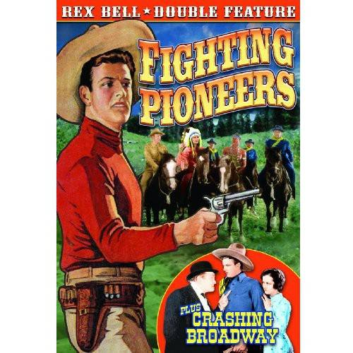 Rex Bell Double Feature: Fighting Pioneers (1935)   Crashing Broadway (1932) by ALPHA VIDEO DISTRIBUTORS