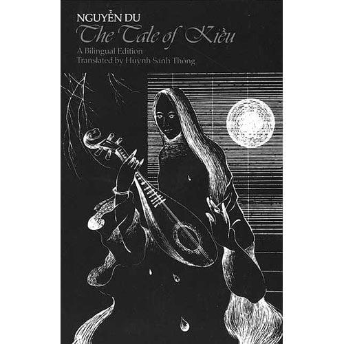The Tale of Kiêu : A bilingual edition of Nguyen Du`s Truyên Kiêu