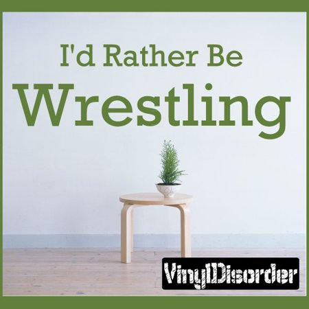 Id Rather Be Wrestling Sports Hobbies Outdoor Vinyl Wall Decal Sticker Mural Quotes Words S015 36 Inches