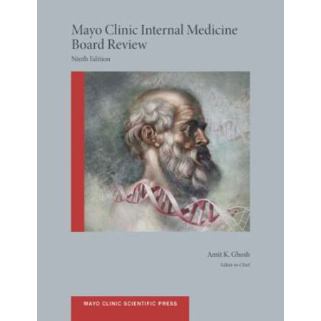 Mayo Clinic Internal Medicine Board Review  Mayo Clinic Scientific Press  By Amit Ghosh