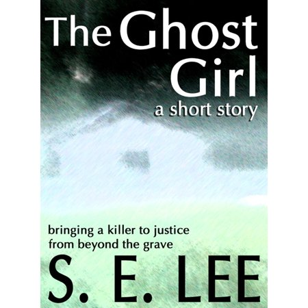 The Ghost Girl: a supernatural suspense short story - - A Short Halloween Ghost Story
