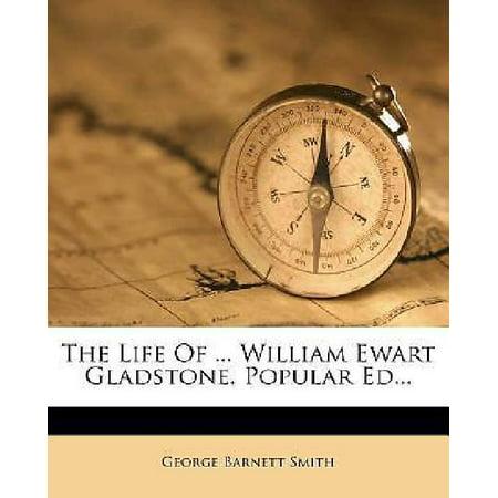 The Life of ... William Ewart Gladstone. Popular Ed... - image 1 de 1