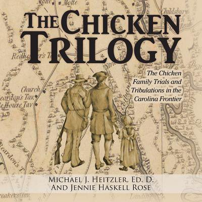 Carolina Chicks (The Chicken Trilogy : The Chicken Family Trials and Tribulations in the Carolina Frontier)