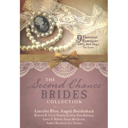 The Second Chance Brides Collection   Nine Historical Romances Offer New Hope For Love