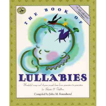 The Book of Lullabies : Wonderful Songs and Rhymes Passed Down from Generation to Generation for Infants & (Early Symptoms Of Down Syndrome In Infants)