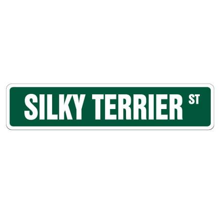 SILKY TERRIER Street Sign dog lover great walker breed | Indoor/Outdoor | 24