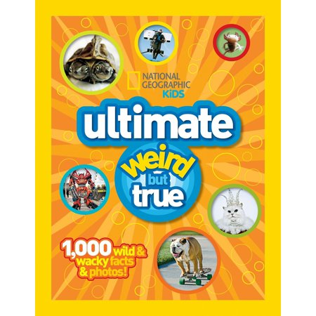 National Geographic Kids Ultimate Weird But True: 1,000 Wild & Wacky Facts and Photos (Hardcover) (True Facts About Halloween)