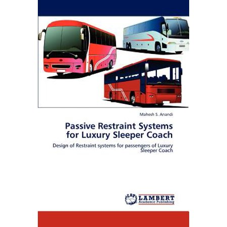 Passive Restraint Systems for Luxury Sleeper Coach