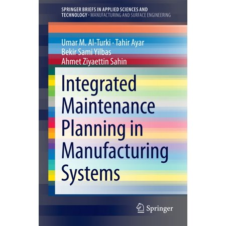 Integrated Maintenance Planning in Manufacturing Systems -