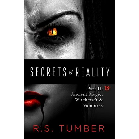 Secrets of Reality: Part II: Ancient Magic, Witchcraft & Vampires - eBook