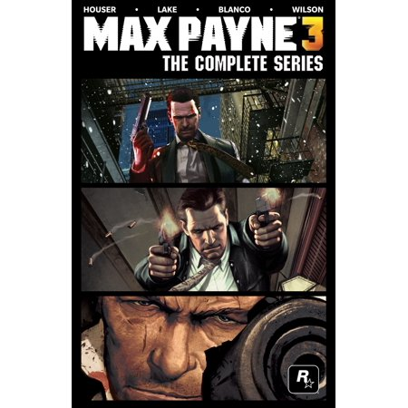 (Max Payne 3: The Complete Series)