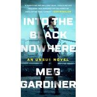 Into the Black Nowhere : A Novel