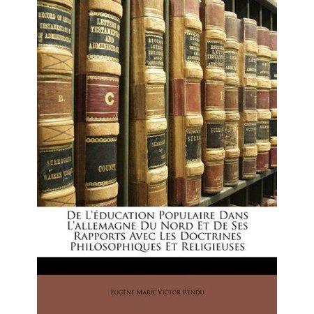 De Leducation Populaire Dans Lallemagne Du Nord Et De Ses Rapports Avec Les Doctrines Philosophiques Et Religieuses