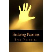 Suffering Passions: A Dramantic Romance - eBook