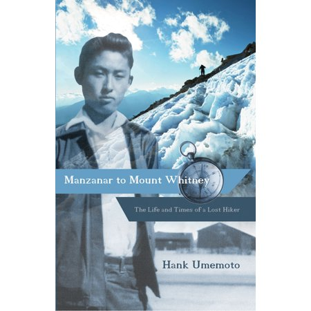 Manzanar to Mount Whitney - eBook