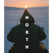 North: Finding Place in Alaska (Paperback)