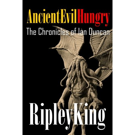 Ancient, Evil, Hungry -The Chronicles of Ian Duncan: Book Two -