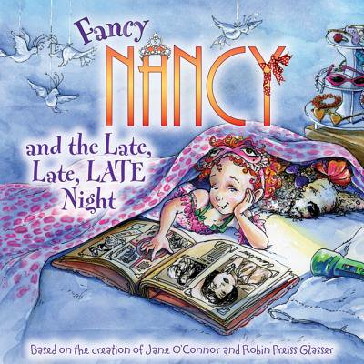 Fancy Nancy and the Late, Late, Late Night (The Late Night Show With Craig Ferguson)