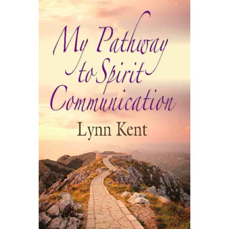 MY PATHWAY TO SPIRIT COMMUNICATION: A Real-life Beginning to - eBook