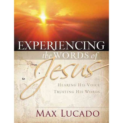Experiencing the Words of Jesus: Hearing His Voice, Trusting His Words