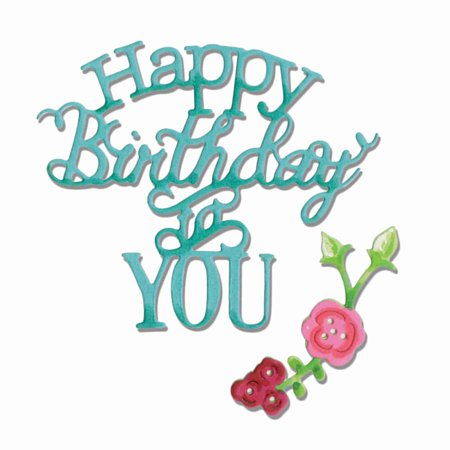 Sizzix Thinlits Dies   Phrase  Happy Birthday To You By Jen Long