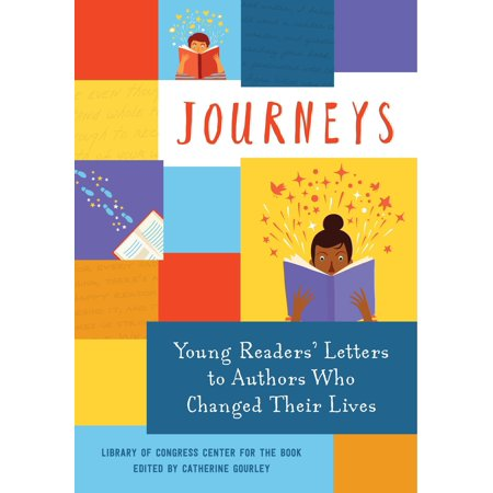 Journeys: Young Readers' Letters to Authors Who Changed Their Lives : Library of Congress Center for the (Parts Of The Library And Their Meaning)