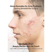 Home Remedies for Acne Problems: Getting Beneath the Surface - eBook