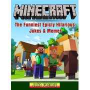 Minecraft The Funniest Epicly Hilarious Jokes & Memes - eBook
