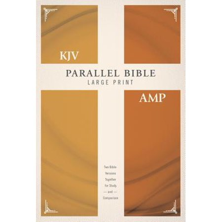KJV, Amplified, Parallel Bible, Large Print, Hardcover, Red Letter Edition : Two Bible Versions Together for Study and
