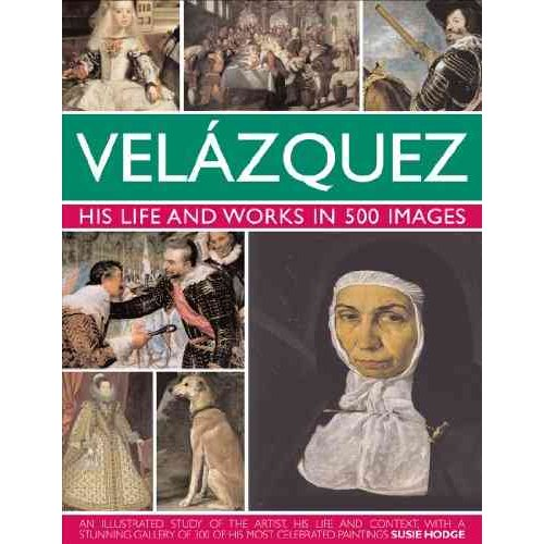 Velazquez: His Life and Works in 500 Images