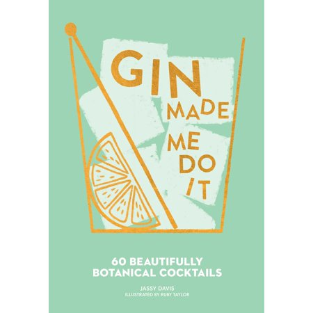 Boodles Gin - Gin Made Me Do It : 60 Beautifully Botanical Cocktails