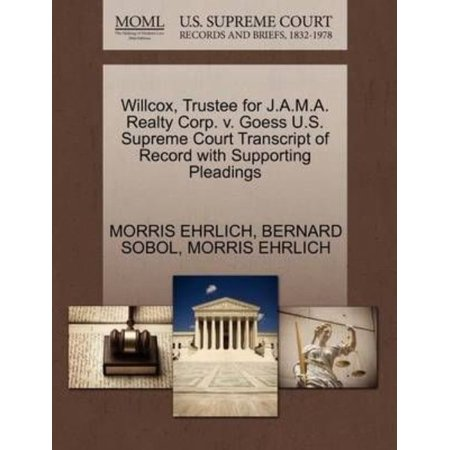 Willcox  Trustee For J A M A  Realty Corp  V  Goess U S  Supreme Court Transcript Of Record With Supporting Pleadings