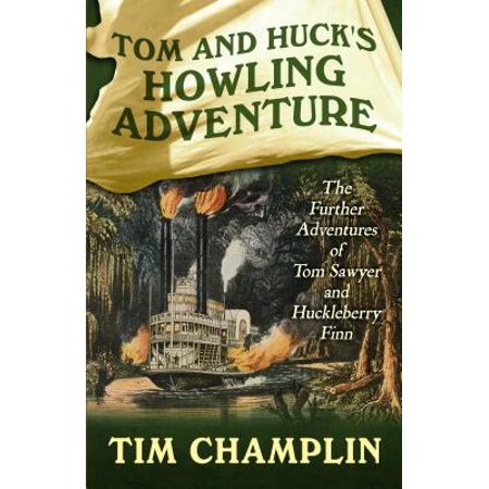 Tom and Huck's Howling Adventure : The Further Adventures of Tom Sawyer and Huckleberry